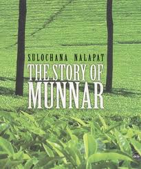 Image of the front cover of the book The Story of Munnar by Sulochana Nalapat