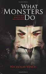 Image of the front cover of the novel What Monsters Do By Nicholas Vince