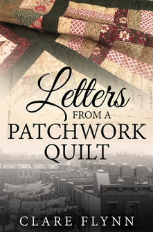 Image of the front Cover The Novel 'Letters From a Patchwork Quilt' by Clare Flynn